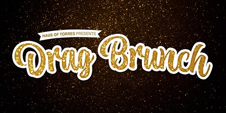 Haus of Torres Drag Brunch - Ilona Verley tickets