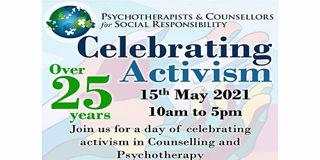 Celebrating Activism:Psychotherapists&Counsellors for Social Responsibility tickets