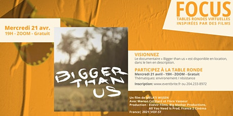 Bigger Than Us | FOCUS : Tables rondes virtuelles | CCFM billets