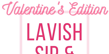 Lavish Valentine Sip & Pour tickets