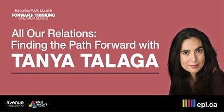 Tanya Talaga - All Our Relations: Finding the Path Forward tickets