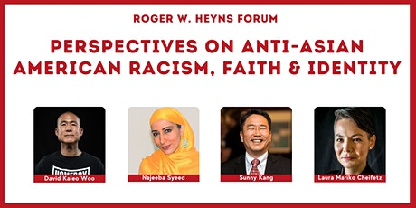 Heyns Forum: Perspectives on Anti-Asian American Racism, Faith and Identity tickets