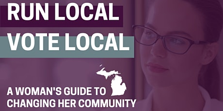 RUN LOCAL - VOTE LOCAL: A woman's guide to changing her community tickets