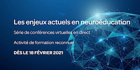 """Série de conférences 2021  """"Enjeux actuels en neuroéducation"""" billets"""