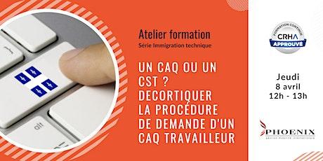 Un CAQ ou un CST ? Décortiquer la procédure de demande d'un CAQ travailleur billets