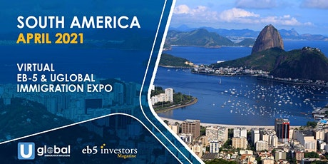 2021 Virtual EB-5 & Uglobal Immigration Expo South America tickets