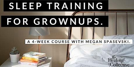 Sleep Training for Grownups tickets