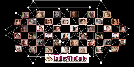 Ladies Who Latte ~ Dulwich - ONLINE tickets