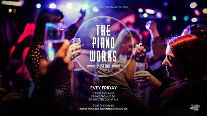 Fridays at Piano Works West End // Drinks from £2.50 tickets