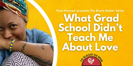 Thea Monyee Presents: What Grad School Didn't Teach Me About Love tickets