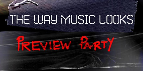 The Way Music Looks: Preview Party tickets