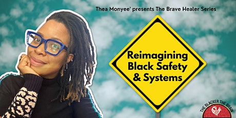 Thea Monyee Presents: Reimagining Black Safety & Systems tickets