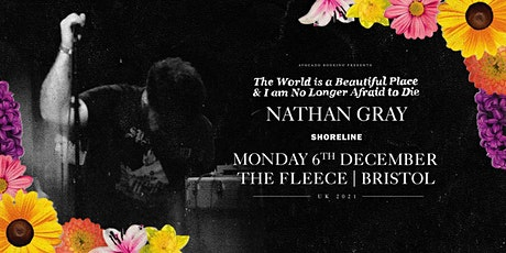 The World Is A Beautiful Place plus Nathan Gray and Shoreline tickets