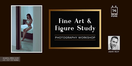 FINE ART PHOTOGRAPHY WORKSHOP - PUNE tickets