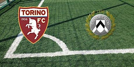 STREAMS@!.Torino - Udinese in. Dirett Live 12 Dicembre 2020 biglietti