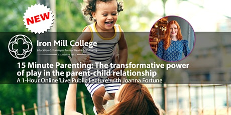 """""""15-Minute Parenting"""" with Joanna Fortune (1-Hour Public Lecture) tickets"""