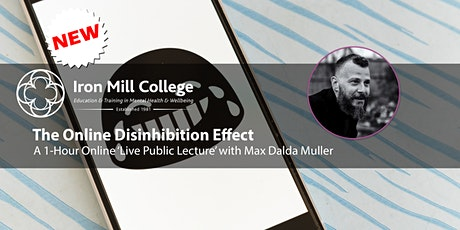 The Online Disinhibition Effect with Max Dalda Müller (1-Hr Public Lecture) tickets