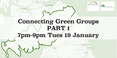 Connecting Green Groups in the South of Scotland [Part 1] 7pm Tues 19 Jan tickets