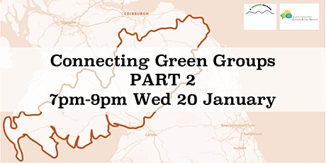 Connecting Green Groups in the South of Scotland [Part 2] 7pm Wed 20 Jan tickets