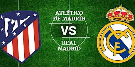 TV/VER.-R.e.a.l Madrid V Atlético Madrid E.n Viv y E.n Directo ver Partido entradas