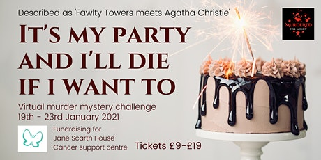 It's My Party and I'll Die if I Want To - Virtual Murder Mystery Challenge tickets