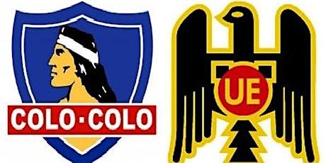 TV/VIVO.-Colo Colo v Unión Española E.n Viv y E.n Directo ver Partido onlin entradas