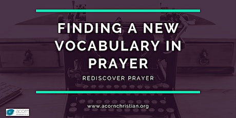 Finding a New Vocabulary in Prayer (Digital Event) tickets