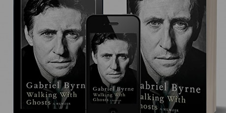 (Online) Pop-Up Book Group with Gabriel Byrne: WALKING WITH GHOSTS tickets