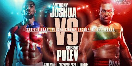 StrEams@!.ANTHONY JOSHUA V KUBRAT PULEV LIVE ON 12 DEC 2020 tickets