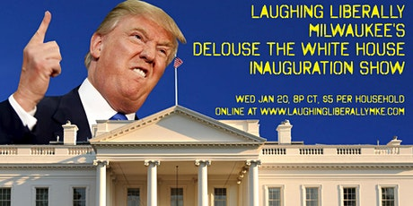 Laughing Liberally Milwaukee's Delouse The White House Inauguration Show tickets