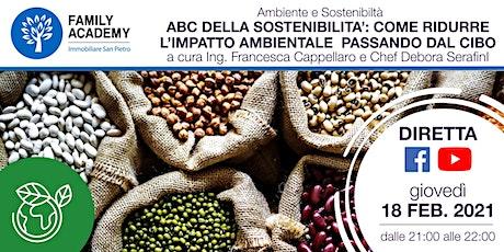 L'ABC SOSTENIBILITA': RIDURRE L'IMPATTO AMBIENTALE PASSANDO PER IL CIBO tickets