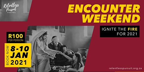 Encounter Weekend: IGNITE THE FIRE FOR 2021 tickets