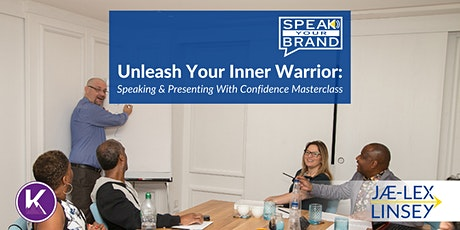 Speak & Present With Confidence - UNLEASH YOUR INNER WARRIOR! tickets
