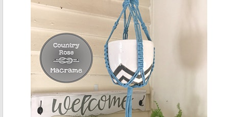 Country Rose Macrame Workshop Plant hanger or Clutch tickets