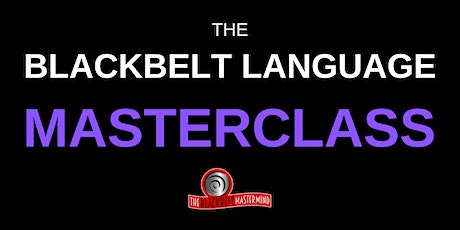 The BlackBelt Language - Power Words that speak to the Subconscious! tickets