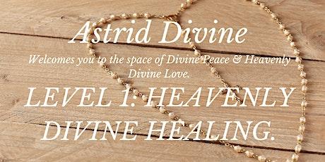 LEVEL 1: HEAVENLY DIVINE HEALING. tickets