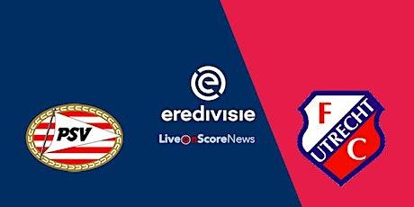 LIVE@!.PSV EINDHOVEN - FC UTRECHT LIVE OP TV 13 DEC 2020 tickets