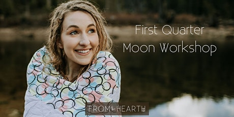 First Quarter Moon Workshop tickets
