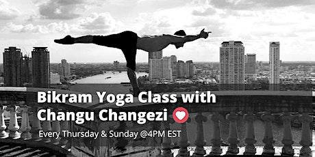 FREE Bikram Yoga Class with Changu Changezi tickets