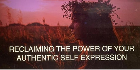 Reclaim The Power Of Your Authentic Self Expression tickets