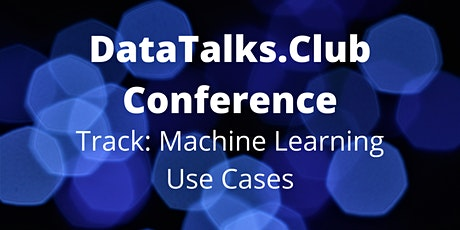 DataTalks.Club Conference: ML use cases tickets