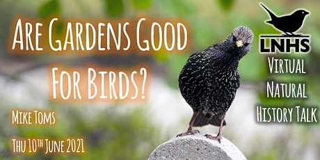 Are gardens good for birds? by Mike Toms tickets