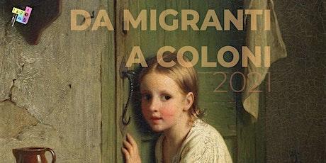 Da migranti a coloni biglietti