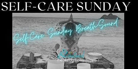 Self-Care Sunday Breath + Sound tickets