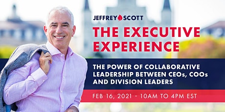 THE EXECUTIVE EXPERIENCE: The Power of Collaborative Leadership. tickets