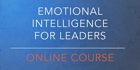 Emotional Intelligence for Leaders - Online Course Launch & Discount entradas