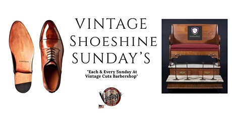 Vintage Shoeshine Sunday's @VintageCutsBarbershop tickets