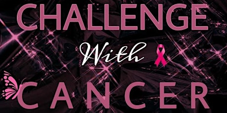 Challenge With Cancer tickets