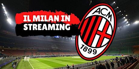 STREAMS@!.AC Milan - Parma in. Dirett Live 13 Dicembre 2020 biglietti