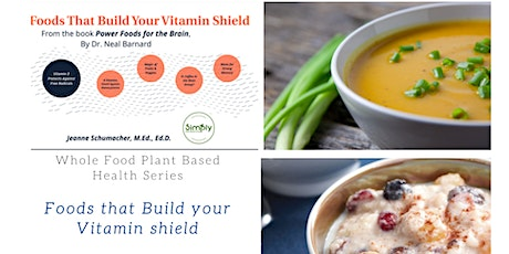 Whole Food Plant Based Health Series: Foods that Build your Vitamin Shield tickets